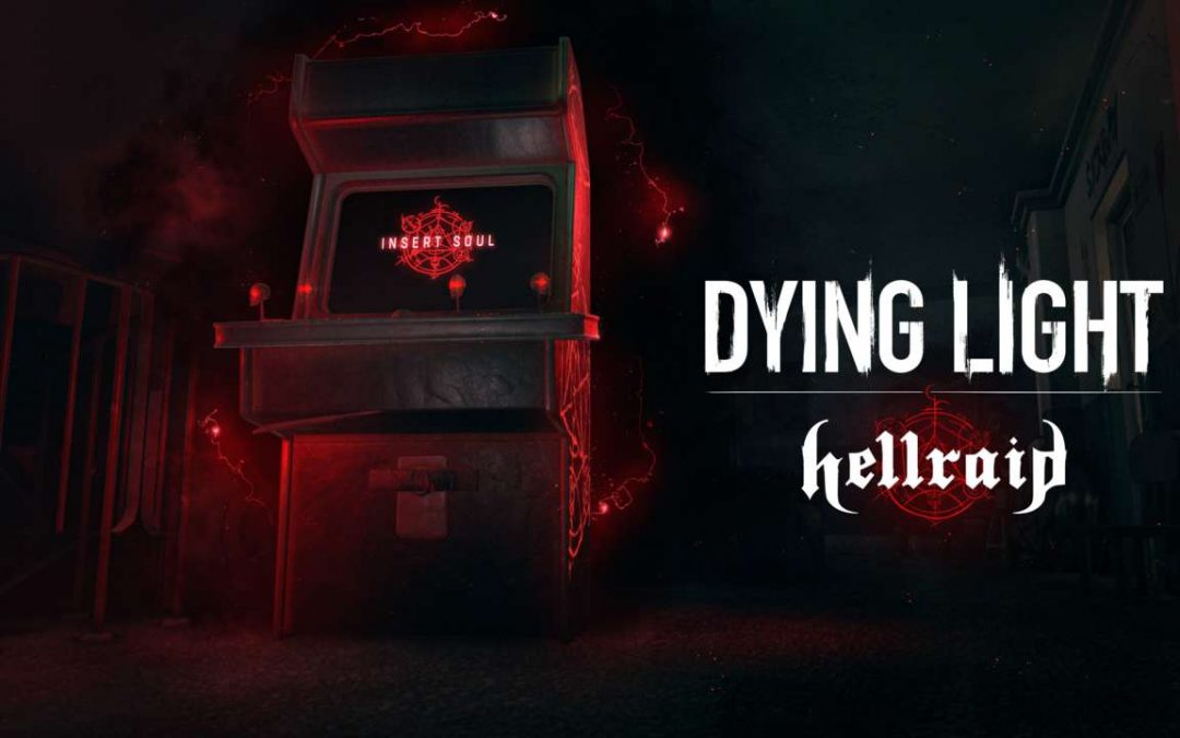 Dying Light, ecco il trailer di lancio del DLC Hellraid, ora disponibile