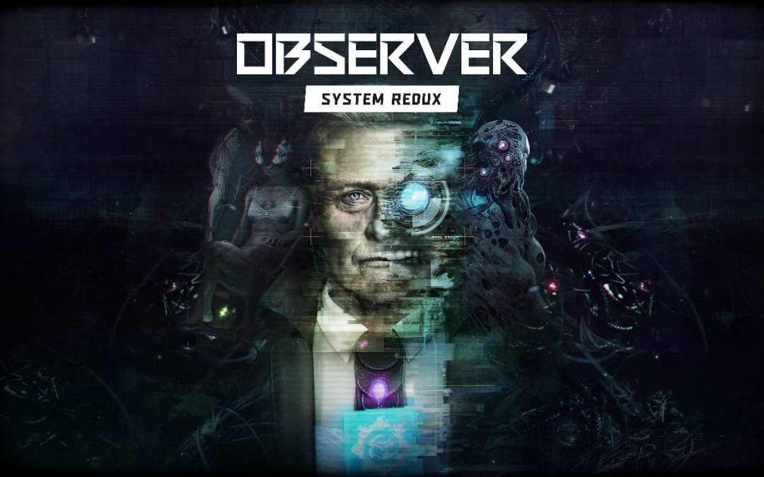 Observer System Redux, nuovo video gameplay registrato su PS5